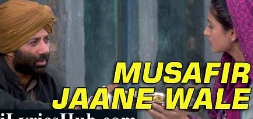 Musafir Jaane Wale Lyrics (Full Video) - Gadar |Sunny Deol, Ameesha Patel