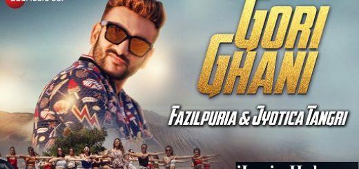 Gori Ghani Lyrics - Fazilpuria, Jyotica Tangri