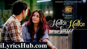 Halka Halka Suroor Lyrics - Aishwarya Rai | Fanney Khan