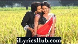 Hum Haeen Piya Ji Ke Lyrics - Dinesh Lal Yadav, Kajal Raghwani