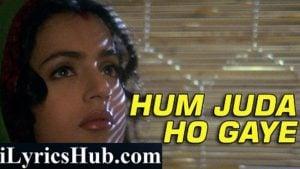 Hum Juda Ho Gaye Lyrics (Full Video) - Gadar| Sunny Deol, Ameesha Patel