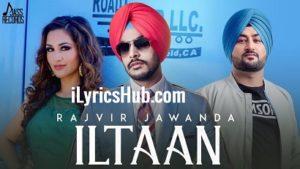 Iltaan Lyrics - Rajvir Jawanda | Mixsingh | Sukh Sanghera