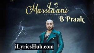 Masstaani Lyrics - B Praak | Jaani | Nimrit Ahluwalia