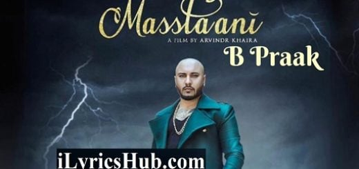 Masstaani Lyrics - B Praak | Jaani | Nimrit Ahluwalia