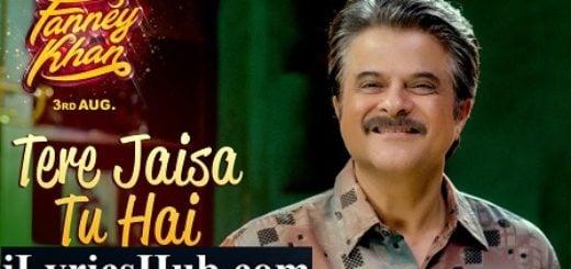 Tere Jaisa Tu Hai Lyrics - Fanney Khan | Anil Kapoor, Aishwarya Rai