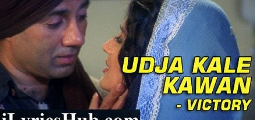 Udja Kale Kawa Lyrics (Victory) - Gadar | Sunny Deol, Ameesha Patel