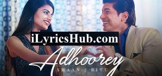 Adhoorey Lyrics - Shaan | Ritu Agarwal
