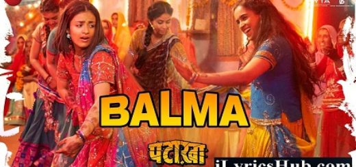 Balma Lyrics - Pataakha | Sunidhi Chauhan