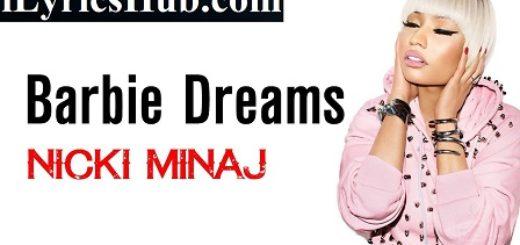 Barbie Dreams Song Lyrics - Nicki Minaj