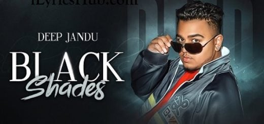 Black Shades Lyrics - Deep Jandu, Rokitbeats | Punjabi Song 2018