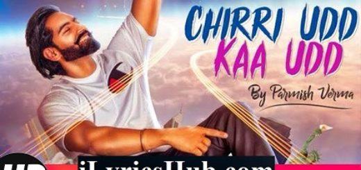 Chirri Udd Kaa Udd Lyrics - Parmish Verma   M Vee, Laddi Chahal