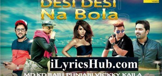 Desi Desi Na Bolya Kar Chori Re Lyrics - Raju Punjabi | Kd | Kd