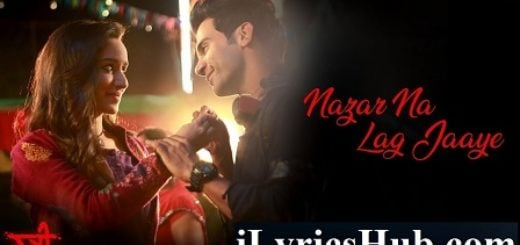 Nazar Na Lag Jaaye Song Lyrics - Stree | Ash King | Rajkummar Rao