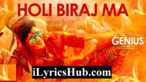 Holi Biraj Ma Lyrics - Genius | Jubin Nautiyal