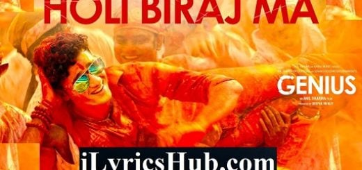 Holi Biraj Ma Lyrics - Genius | Jubin Nautiyal