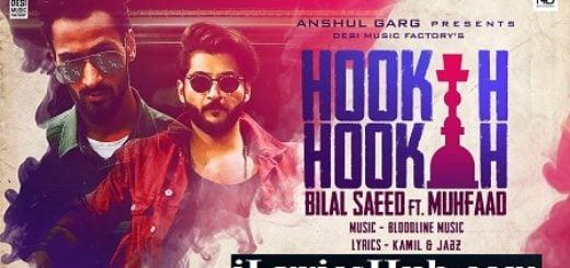 Hookah Hookah Lyrics - Bilal Saeed | Bloodline | Muhfaad