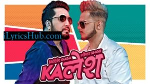 Kalesh Song Lyrics - Millind Gaba, Mika Singh