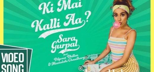 Ki Mai Kalli Aa Lyrics - Sara Gurpal | Dilpreet Dhillon