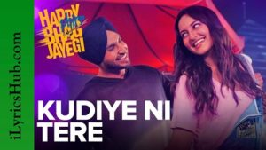 Kudiye Ni Tere Lyrics - Happy Phirr Bhag Jayegi | Jassie Gill
