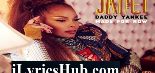 Made For Now Lyrics - Janet Jackson, Daddy Yankee