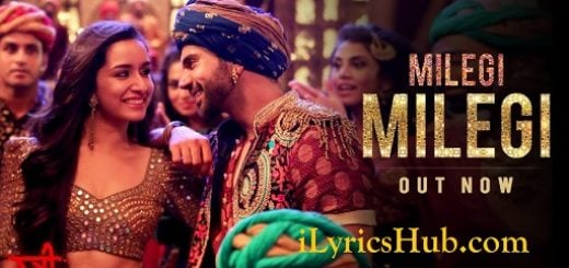 Milegi Milegi Lyrics - Stree | Mika Singh | Sachin, Jigar