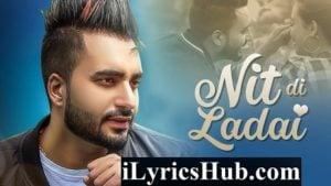Nit Di Ladai Lyrics - Waris Sekhon | Desi Routz