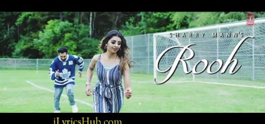 Rooh Lyrics - Sharry Mann | Mista Baaz