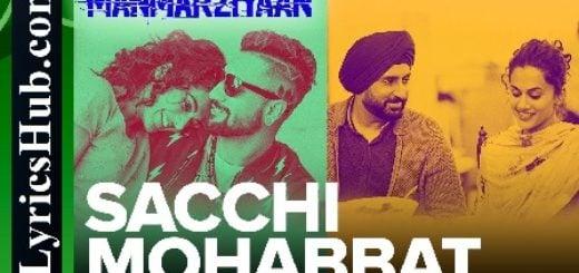 Sacchi Mohabbat Lyrics - Manmarziyaan | Shahid Mallya | Amit Trivedi