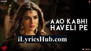 Aao Kabhi Haveli Pe Lyrics – Stree | Badshah, Nikhita Gandhi
