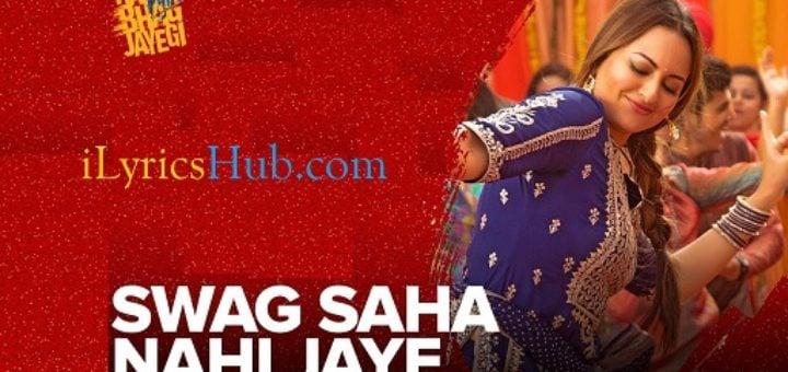 Swag Saha Nahi Jaye Lyrics - Sonakshi Sinha   Sohail Sen
