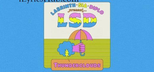 Thunderclouds Lyrics - Lsd | Sia, Diplo, Labrinth