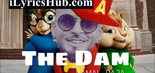 The Dam Lyrics - Kamal Raja