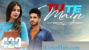 Tu Te Main Lyrics - Mr & Mrs 420 Returns | Jassie Gill