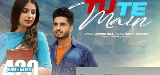 Tu Te Main Lyrics - Mr & Mrs 420 Returns | Jassie Gill
