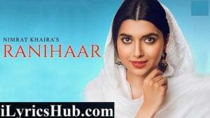 Ranihaar Lyrics - Nimrat Khaira | Preet Hundal | New Song
