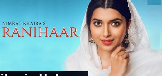 Ranihaar Lyrics - Nimrat Khaira | Preet Hundal | New Song