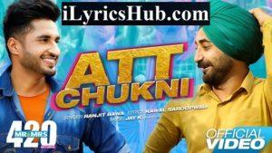 Att Chukni Lyrics - Ranjit Bawa | jay k
