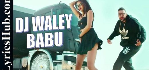 DJ Waley Babu Lyrics - Badshah, Aastha Gill