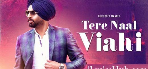 Tere Naal Viahi yrics - Gurpreet Maan | Jatinder Shah