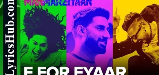 F For Fyaar Lyrics - Manmarziyaan | Abhishek, Taapsee