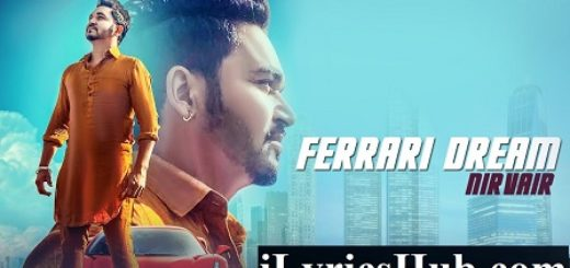 Ferrari Dream Lyrics - Nirvair, Desi Routz