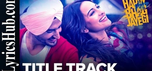 Happy Bhag Jayegi Lyrics - Sonakshi Sinha