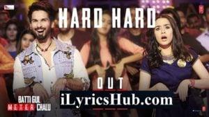 Hard Hard Lyrics - Batti Gul Meter Chalu | Mika Singh, Sachet Tandon