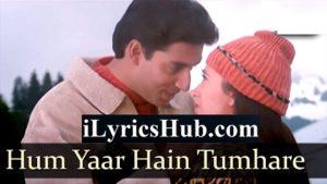 Hum Yaar Hain Tumhare Lyrics - Udit Narayan, Alka Yagnik