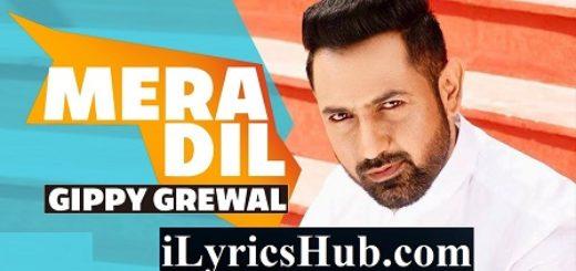 Mera Dil Lyrics - Gippy Grewal | Sunidhi Chouhan