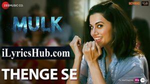 Thenge Se Lyrics - Mulk | Rishi Kapoor, Taapsee Pannu