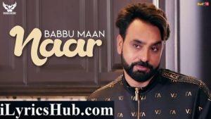 Naar Lyrics - Babbu Maan | Ik C Pagal New Punjabi Song 2018