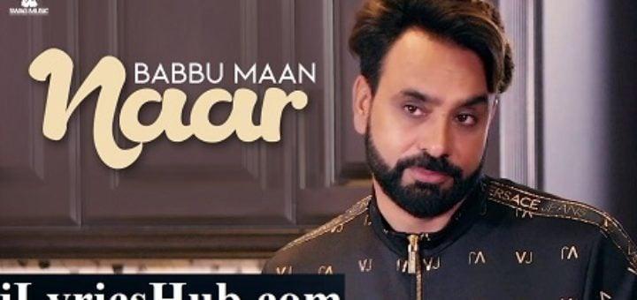 Naar Lyrics - Babbu Maan | New Punjabi Songs 2018