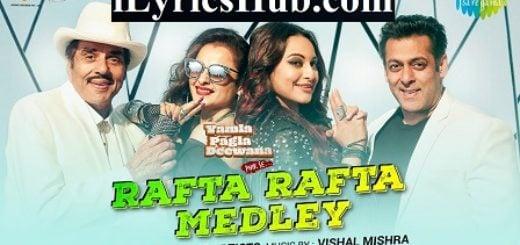 Rafta Rafta Medley Lyrics - Yamla Pagla Deewana Phir Se