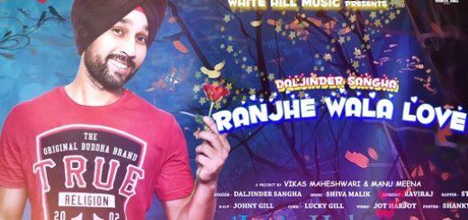 Ranjhe Wala Love Lyrics - Daljinder Sangha | Raviraj